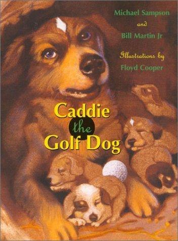 Caddie the Golf Dog by Bill Martin Jr. (2002-10-01)
