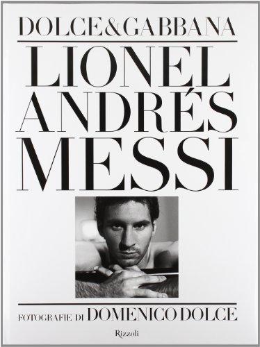 Lionel Andrés Messi. Ediz. illustrata