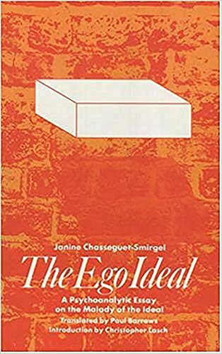 The Ego Ideal: A Psychoanalytic Essay on the Malady of the Ideal par Janine Chasseguet-Smirgel