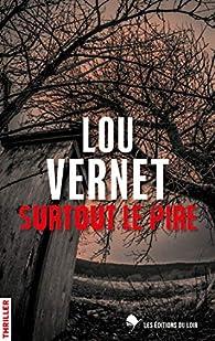 Surtout le pire par Lou Vernet