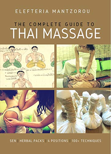 The Complete Guide to Traditional Thai Massage (English Edition)
