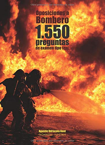 Oposiciones a Bombero. 1.550 preguntas de examen tipo test: Cuaderno de apoyo al estudio por Agustín Odriozola Kent