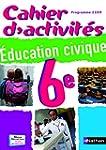 Cahier d'activit�s �ducation civique 6e