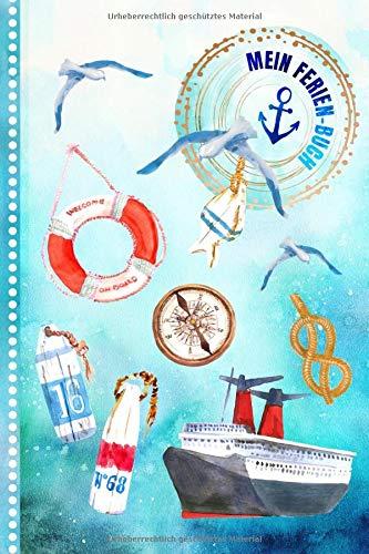 Ferienbuch: Kreuzfahrt Reise Tagebuch Liniert zum Selberschreiben, ca. A5 - Reisejournal Notizbuch mit Linien für Meer, See Urlaub Maritim, Schiffahrt Ferien - Reisetagebuch Nautisch Blau DIY, Leicht