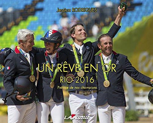Un rêve en or : Rio 2016 par From Lavauzelle-Graphic Editions