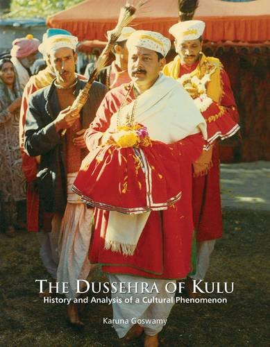 The Dussehra of Kulu: History and Analysis of a Cultural Phenomenon por Karuna Goswamy