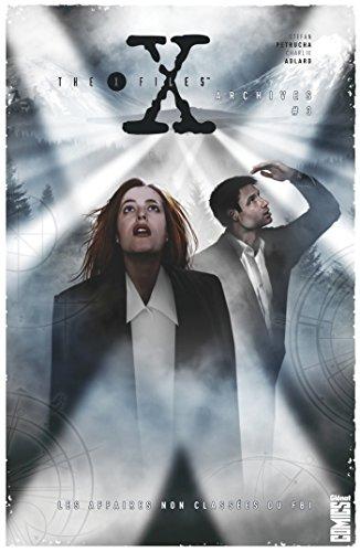 The X-Files Archives - Tome 03 : Les affaires non classées du FBI par Stefan Petrucha