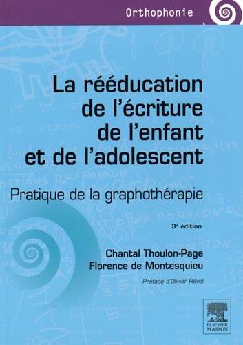 La rééducation de l'écriture de l'enfant et de l'adolescent: Pratique de la graphothérapie