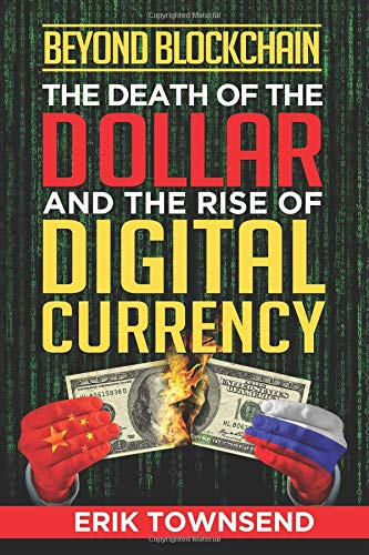 Beyond Blockchain: The Death of the Dollar and the Rise of Digital Currency por Erik Townsend