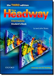 New Headway Intermediate - Third Edition: Student's Book Intermediate level