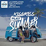 Kiss Kiss Play Summer 2019 [Explicit]