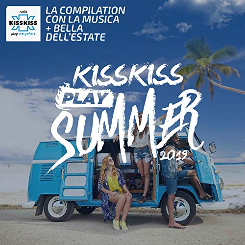 Kiss Kiss Play Summer 2019 [Explicit]