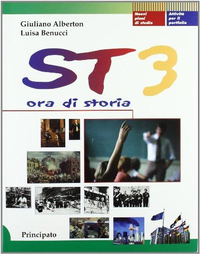 ST 3. Ora di storia. Con quaderno. Per le Scuole superiori