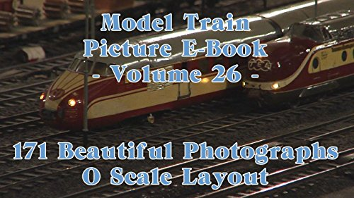 Model Train Picture E-Book - 171 Beautiful Photographs O Scale or 0 Gauge Layout - Volume 26 (English Edition) - O Gauge Layout