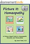 Picture It: Homeopathy: A Picture-Bas...