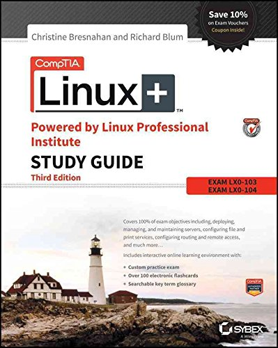 [(CompTIA Linux+ Powered by Linux Professional Institute Study Guide : Exam LX0-103 and Exam LX0-104)] [By (author) Christine Bresnahan ] published on (June, 2015) par Christine Bresnahan