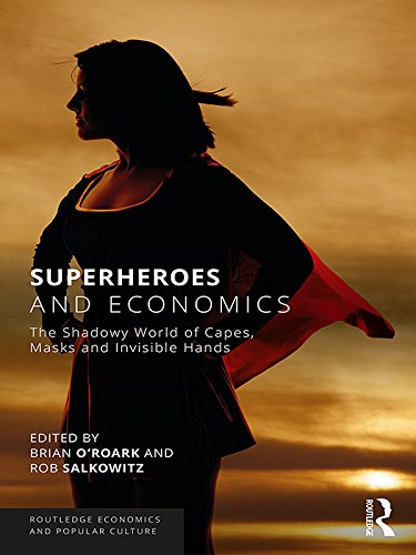 Libro PDF Gratis Superheroes and Economics: The Shadowy World of Capes, Masks and Invisible Hands (Routledge Economics and Popular Culture Series)