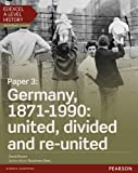 Edexcel A Level History, Paper 3: Germany, 1871-1990: United, Divided and Re-United Student Book + Activebook: Paper 3 (Edexcel GCE History 2015)