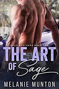 The Art of Sage (Cruz Brothers Book 2) by [Munton, Melanie]