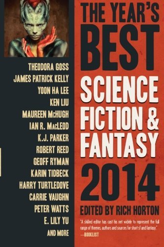 The Year's Best Science Fiction & Fantasy 2014 Edition (Year's Best Science Fiction and Fantasy) by James Patrick Kelly (2014-06-10)