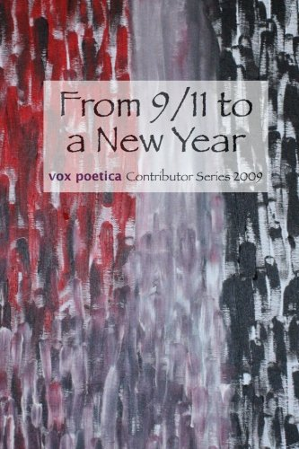 From 9/11 to a New Year: vox poetica Contributor Series 2009