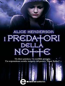 I predatori della notte (eNewton Narrativa) di [Henderson, Alice]
