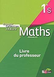 Indice 1re S  Livre du professeur (Édition 2011)