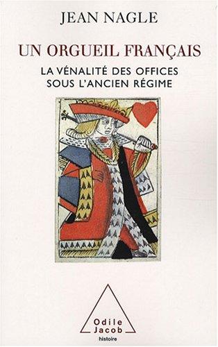 Un orgueil français : La vénalité des offices sous l'Ancien Régime