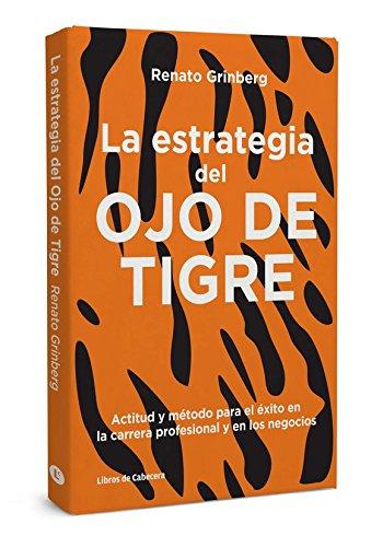 la-estrategia-del-ojo-de-tigre-actitud-y-metodo-para-el-exito-en-la-carrera-profesional-y-en-los-neg