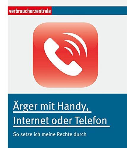 Preisvergleich Produktbild Ärger mit Handy, Internet oder Telefon: So setze ich meine Rechte durch