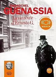 La Vie rêvée d'Ernesto G.: Livre audio 2 CD MP3 - 656 Mo + 588 Mo