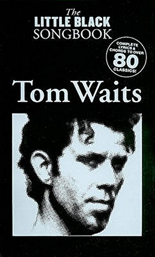 The Little Black Songbook: Tom Waits (Text & Akkorde): Songbook für Gesang, Gitarre