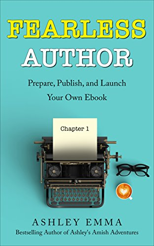 Fearless Author: Prepare, Publish and Launch Your Own eBook (step ...