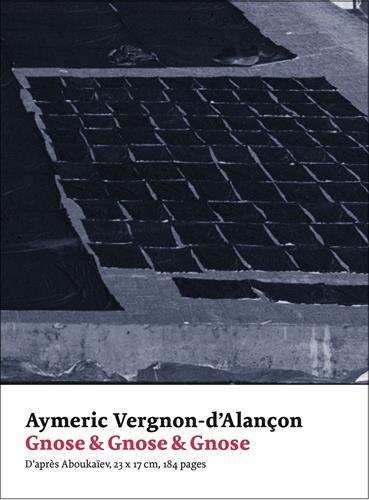 Gnose & Gnose & Gnose : D'après Aboukaïev