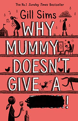Why Mummy Doesn't Give a ****!: The Sunday Times Number One Bestselling Author (English Edition)