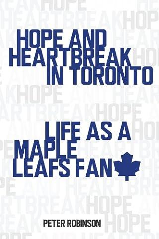 Hope and Heartbreak in Toronto: Life as a Maple Leafs Fan