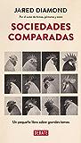 Sociedades comparadas: Un pequeño libro sobre grandes temas
