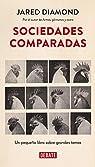 Sociedades comparadas: Un pequeño libro sobre grandes temas par Diamond