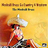 Mexicali Brass Go Country & Western