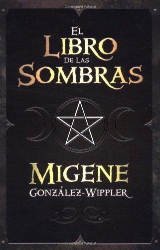 El Libro de las Sombras por Migene Gonzalez-Wippler