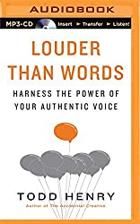Louder Than Words: Harness the Power of Your Authentic Voice by Todd Henry (2015-08-11)