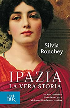 Ipazia: La vera storia di [Ronchey, Silvia]