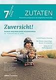 Zuversicht!: Sieben Wochen ohne Pessimismus. Zutaten (7 Wochen ohne 2020) (German Edition)