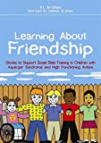 Learning About Friendship: Stories to Support Social Skills Training in Children with Asperger Syndrome and High Functioning Autism by Kay Al-Ghani (2010-11-15)
