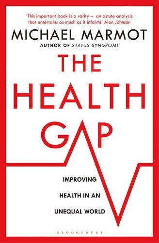 The Health Gap: The Challenge of an Unequal World by Michael Marmot (2016-05-05)