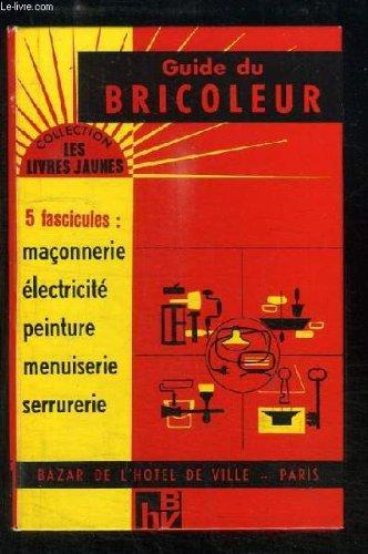 guide-du-bricoleur-maconnerie-electricite-peinture-menuiserie-serrurerie