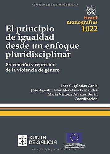 El Principio de Igualdad Desde un Enfoque Pluridisciplinar Prevención y Represión de la Violencia de Género