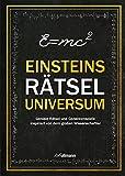 Einsteins Rätseluniversum: Geniale Rätsel und Gedankenspiele inspiriert von dem großen Wissenschaftler - Tim Dedopulos
