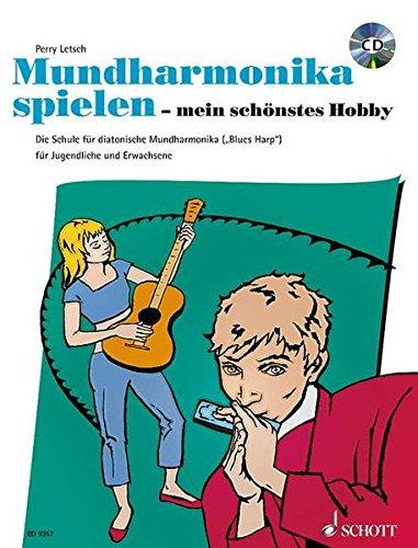 Mundharmonika spielen - mein schönstes Hobby: Die Schule für diatonische Mundharmonika (