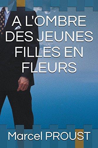 A L'OMBRE DES JEUNES FILLES EN FLEURS par Marcel PROUST